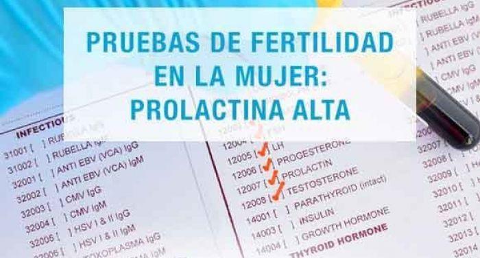 Pruebas de fertilidad en la mujer: Prolactina alta