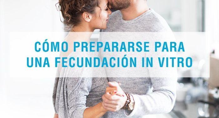 Cómo prepararse para una fecundación in vitro