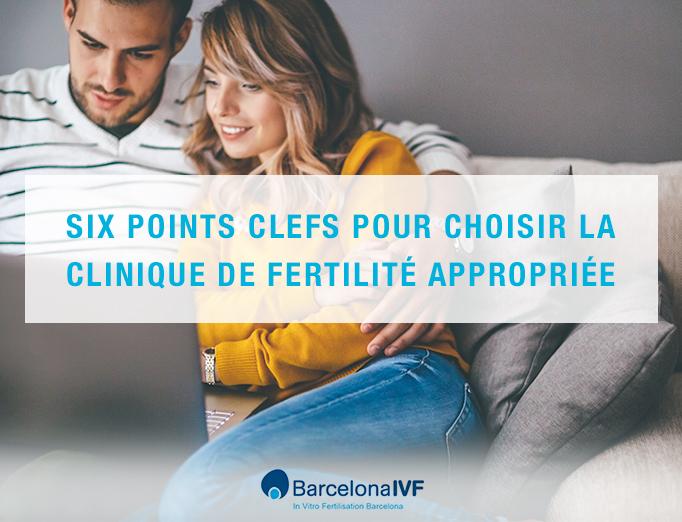 Comment choisir la clinique de fertilité? Quels sont les critères importants avant de décider? Dans cet article, nous vous détaillons les 6 critères à prendre en compte.