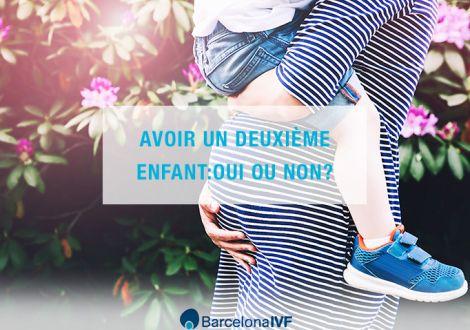 Avoir un deuxième enfant:Oui ou non?