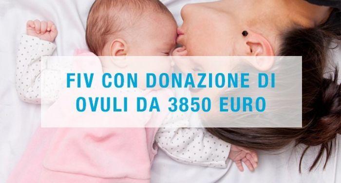 FIV con donazione di ovuli da 3850 euro