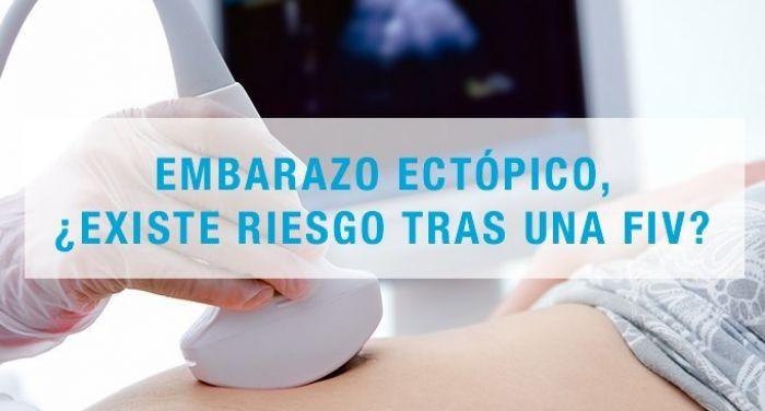 Embarazo ectópico, ¿existe riesgo tras una FIV?