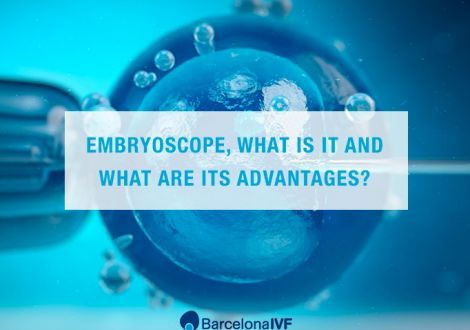 Embryoscope, what is it and what are its advantages?
