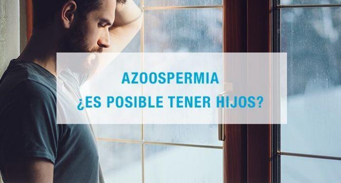 Azoospermia ¿es posible tener hijos?