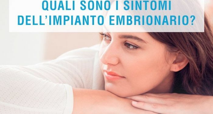 Quali sono i sintomi dopo un impianto embrionale?