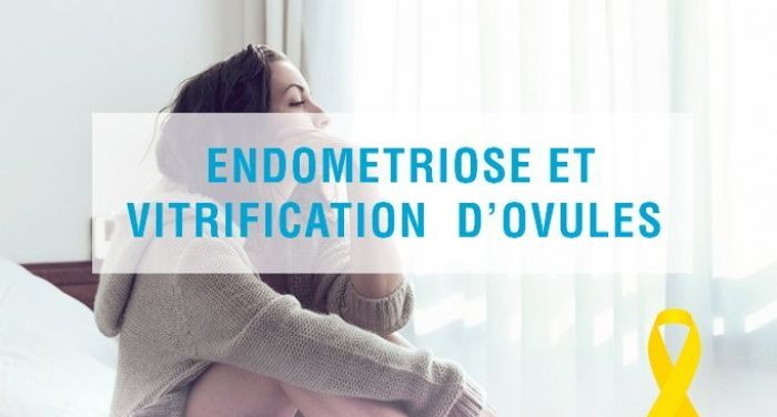 Endometriose et vitrification d'ovules