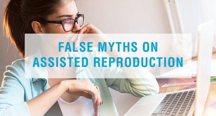 False myths on assisted reproduction